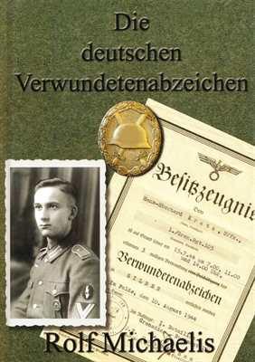 Michaelis, R.: Die deutschen Verwundetenabzeichen