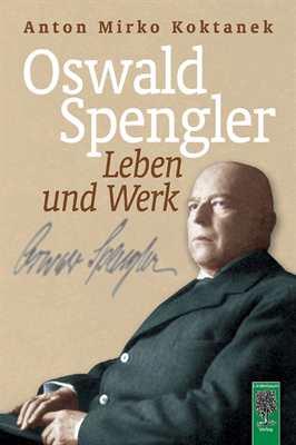 Koktanek, Anton Mirko: Oswald Spengler