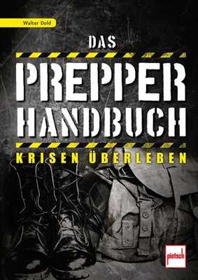 Dold, Walter: Das Prepper-Handbuch