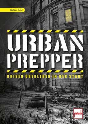 Dold, Walter: Urban Prepper