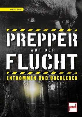 Dold, Walter: Prepper auf der Flucht