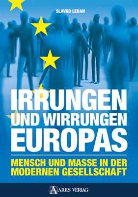 Leban, Slavko: Irrungen und Wirrungen Europas