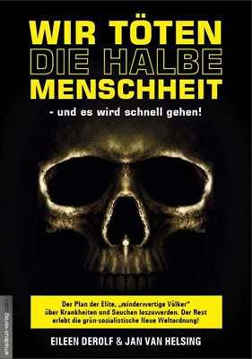 DeRolf/van Helsing: Wir töten die halbe Menschheit