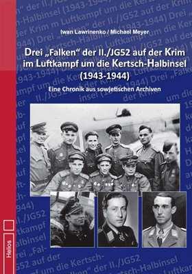 "Lawrinenko/Meyer: Drei ""Falken"" der II./JG52"
