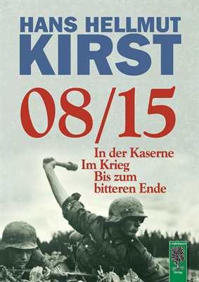 Kirst, Hans Hellmut: 08/15 - Gesamttrilogie