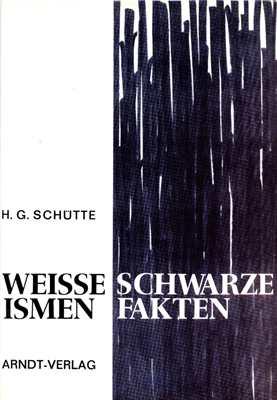 Schütte, H. G.: Weisse Ismen - Schwarze Fakten