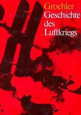 Groehler, Olaf: Geschichte des Luftkrieges