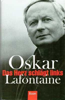 Lafontaine, Oskar: Das Herz schlägt links