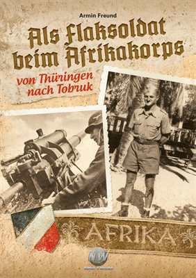 Freund, Armin: Als Flaksoldat beim Afrikakorps