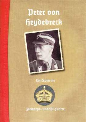 Heydebreck: Ein Leben als Freikorps- und SA-Führer