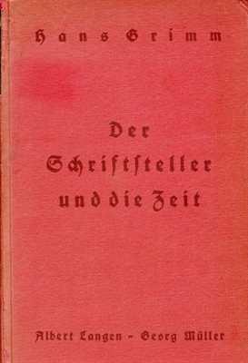 Grimm, Hans: Der Schriftsteller und die Zeit