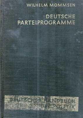 Mommsen, Wilhelm: Deutsche Parteiprogramme Bd.1