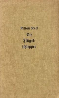 Koll, Kilian: Die Flügelschlepper