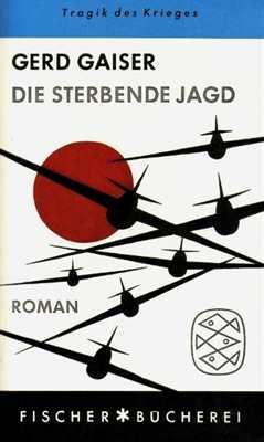 Gaiser, Gerd: Die sterbende Jagd