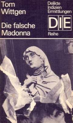 Wittgen, Tom: Die falsche Madonna