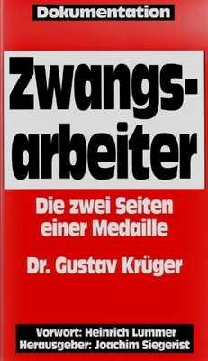 Krüger, Dr. Gustav: Die Kehrseite der Zwangsarbeit
