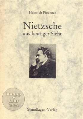 Piebrock, Heinrich: Nietzsche aus heutiger Sicht