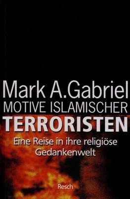 Gabriel, Mark A.: Motive Islamischer Terroristen