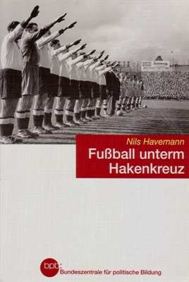 Havemann, Nils: Fußball unterm Hakenkreuz