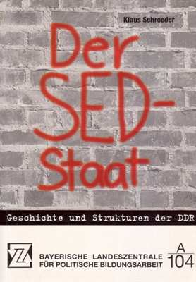 Schroeder, Klaus: Der SED - Staat