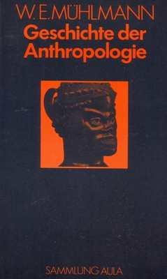 Mühlmann, W.E.: Geschichte der Anthropologie
