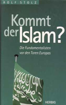 Stolz, Rolf: Kommt der Islam?
