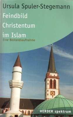 Stegemann: Feindbild Christentum im Islam