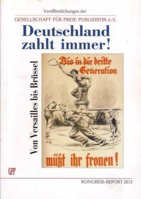 Deutschland zahlt immer! Von Versailles bis