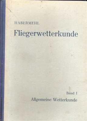 Habermehl, Dr. Richard: Allgemeine Wetterkunde