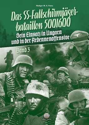 Franz: Das SS-Fallschirmjägerbataillon 500/600 III
