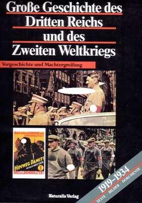 Große Geschichte des Dritten Reichs und des II. WK