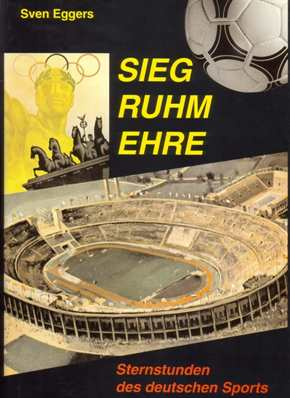 Eggers, Sven: Sieg Ruhm Ehre