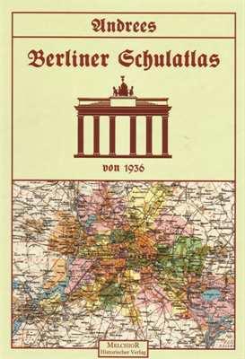 Malbrane/Kolbe/Schmidt: Berliner Schulatlas 1936