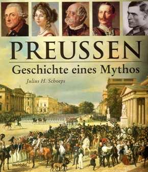 Schoeps, Julius: Preußen - Geschichte eines Mythos
