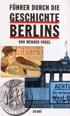 Vogel, Werner: Führer durch die Geschichte Berlins