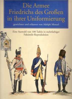 Die Armee Friedrich des Großen und ihre Uniformen