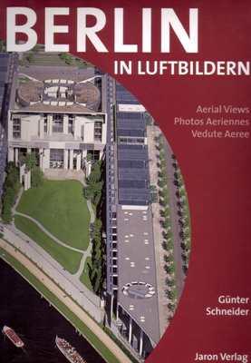 Schneider, Günter: Berlin in Luftbildern