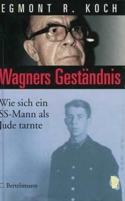 Koch, Egmont R.: Wagners Geständnis