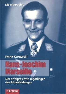 Kurowski, Franz: Hans-Joachim Marseille