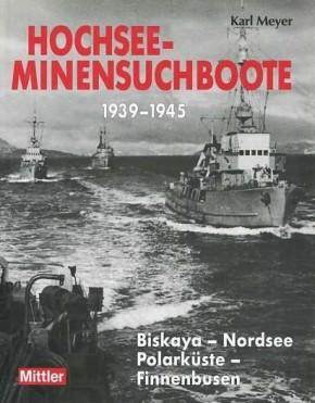 Meyer, Karl: Hochsee-Minensuchboote 1939-1945