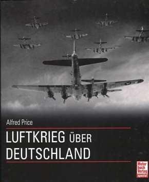 Price, Alfred: Luftkrieg über Deutschland