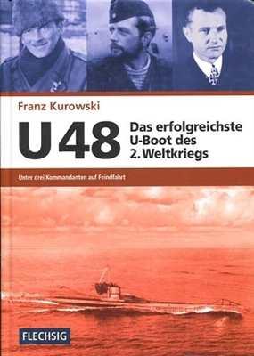 Kurowski, Franz: U48 Das erfolgreichste U-Boot