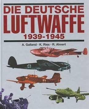Galland/Ries/A.: Die Deutsche Luftwaffe 1939-1945