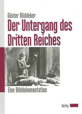 Böddeker,Günter: Der Untergang des Dritten Reiches