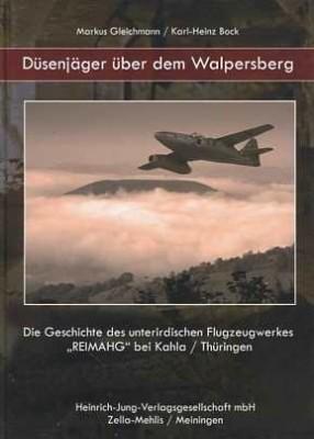 Gleichmann/Bock: Düsenjäger über dem Walpersberg