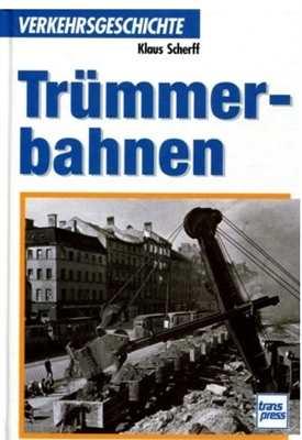 Scherff, Klaus: Trümmerbahnen