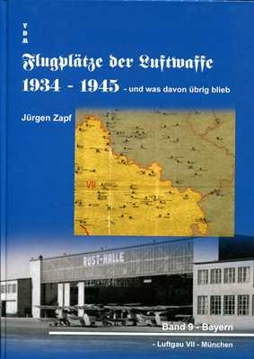 Flugplätze der Luftwaffe 1934-1945 Bd. 9 - Bayern