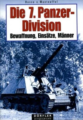 Manteuffel, Hasso v.: Die 7. Panzer-Division