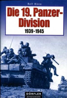Hinze, Rolf: Die 19. Panzer-Division 1939-1945
