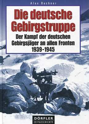 Buchner, Alex: Die deutsche Gebirgstruppe